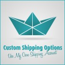 Custom Shipping Option - Use My Own Shipping Account